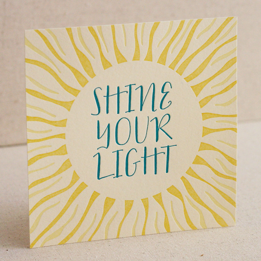 Shine Your Light Letterpress Print